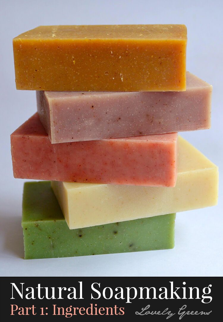 Natural Soapmaking for Beginners - Ingredients - Lovely Greens