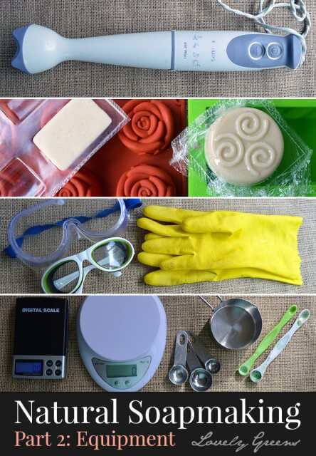 A look at the soap making equipment you'll need to make natural cold-process soap. Includes safety precautions & tips on using items you already have #lovelygreens #soapmaking #diybeauty