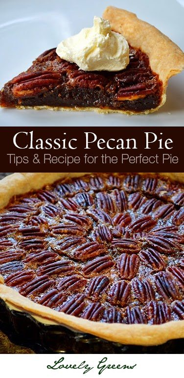 Classic Pecan Pie Recipe - Tips and Recipe for the Perfect Pie from Lovely Greens #pie
