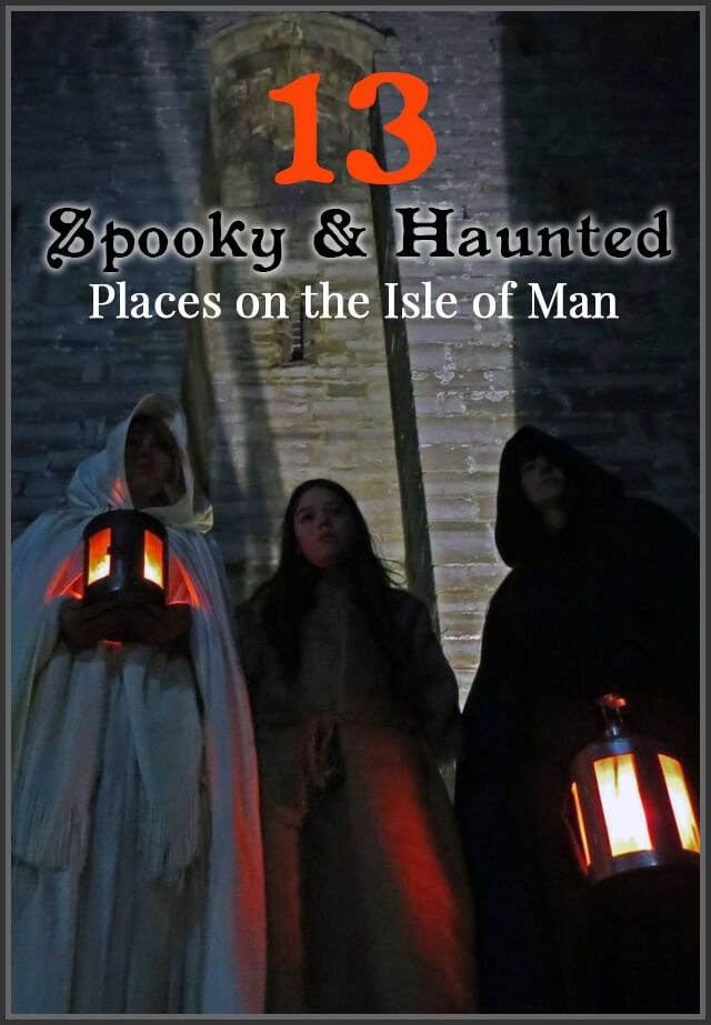 13 Spooky & Haunted places on the Isle of Man