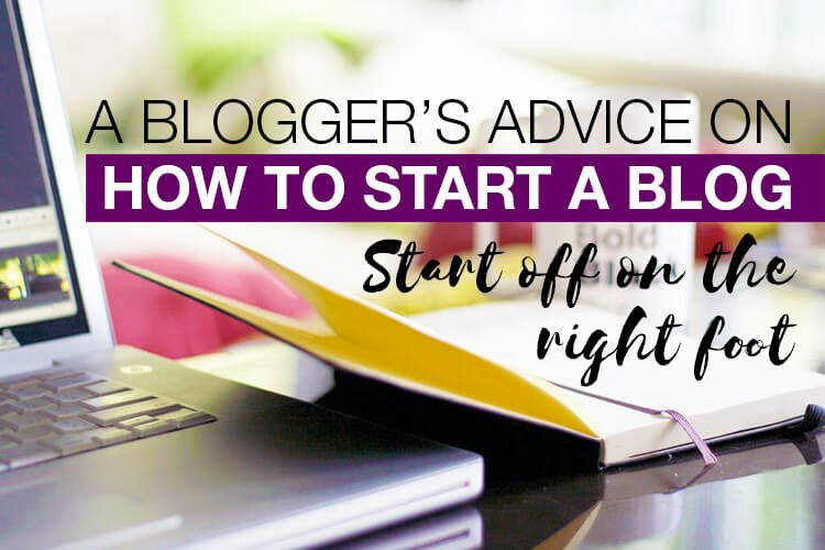 A Blogger's Advice on How to Start a Blog