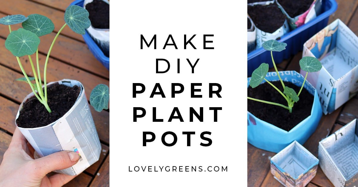 Two ways to make Newspaper Plant Pots • Lovely Greens | 628x1200