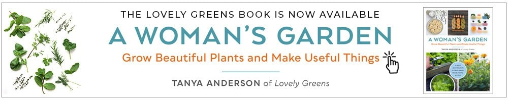 A Woman's Garden, a new book from Tanya Anderson of Lovely Greens, covers eight categories of useful plants, over thirty-five plant-based projects and recipes, and features women gardeners from around the world