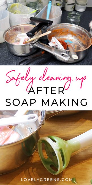 Tips on safely cleaning up after soap making including how to tackle dirty pans, soap-encrusted stick blenders, and counter tops. Includes ways to reduce mess and to avoid irritating your skin #soapmaking #coldprocesssoap
