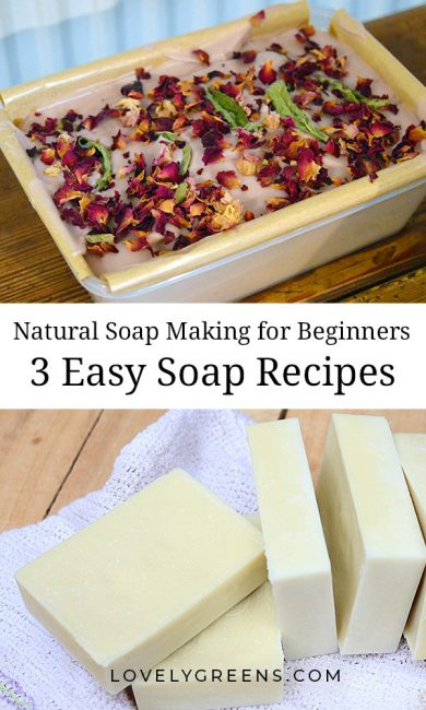 Soap Making for Beginners: 3 Easy Soap Recipes that are simple to make and use all natural ingredients. This is part three of the Natural Soap Making for Beginners Series #lovelygreens #soaprecipe #soapmaking
