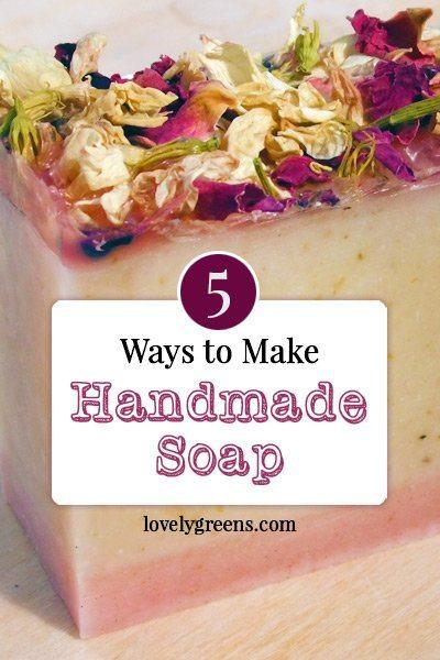 5 Ways to make Handmade Soap