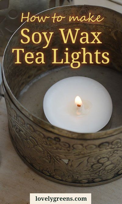 How to make Soy Wax Tea Lights with all natural ingredients