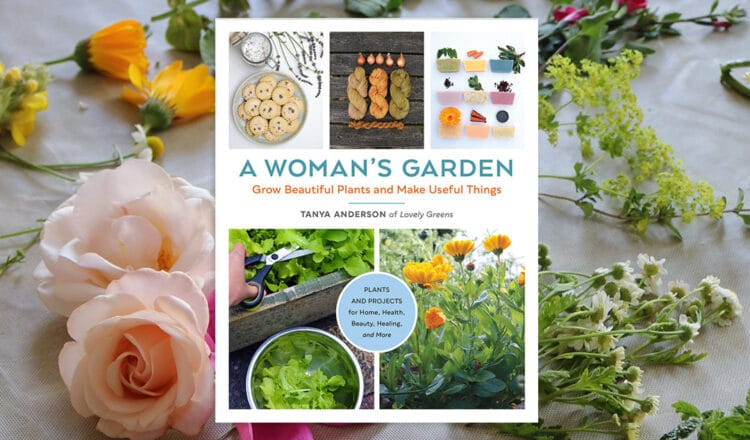 A Woman's Garden, Grow Beautiful Plants and Make Useful things